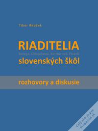 Tibor Repček - Riaditelia slovenských škôl (rozhovory a diskusie)